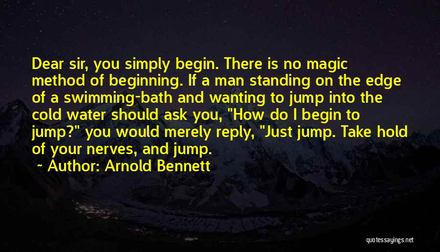 Cold Water Bath Quotes By Arnold Bennett