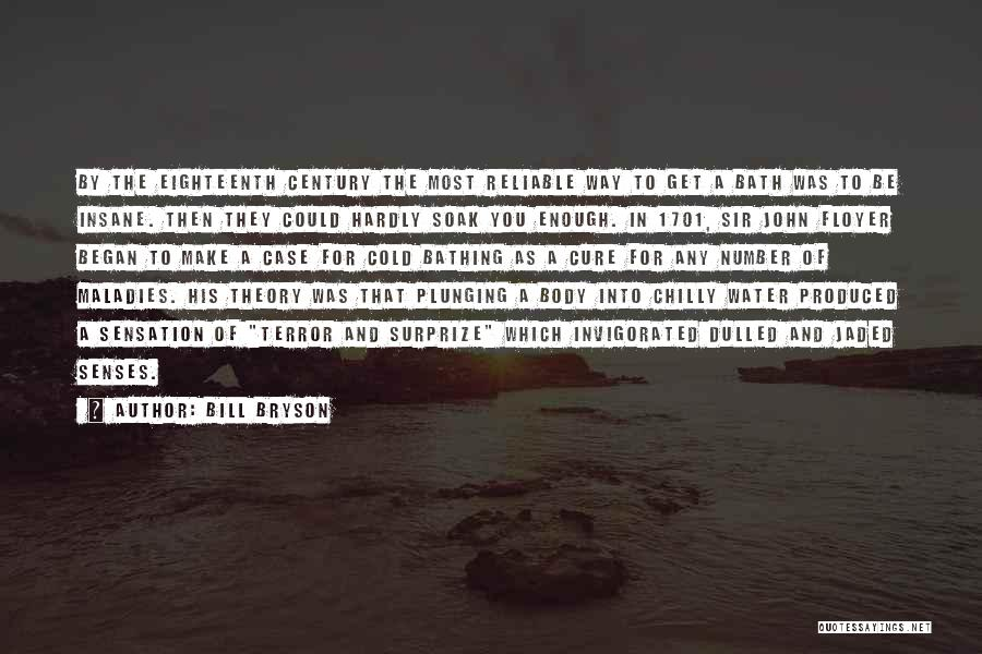 Cold Water Bath Quotes By Bill Bryson