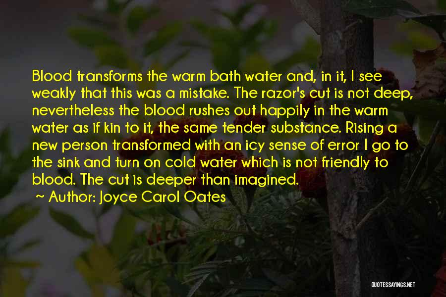 Cold Water Bath Quotes By Joyce Carol Oates