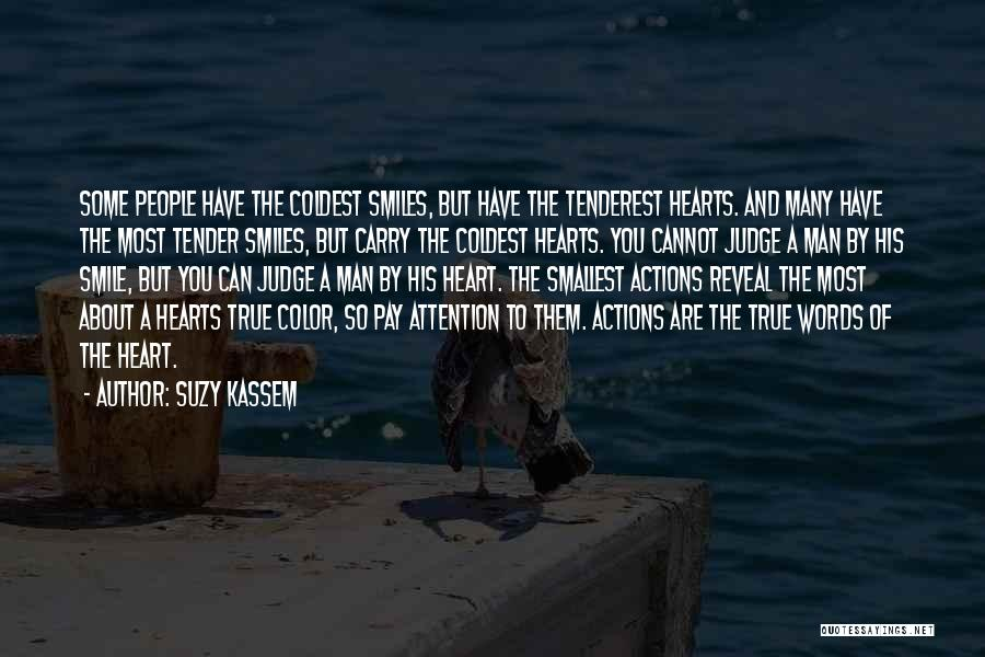 Coldest Heart Quotes By Suzy Kassem