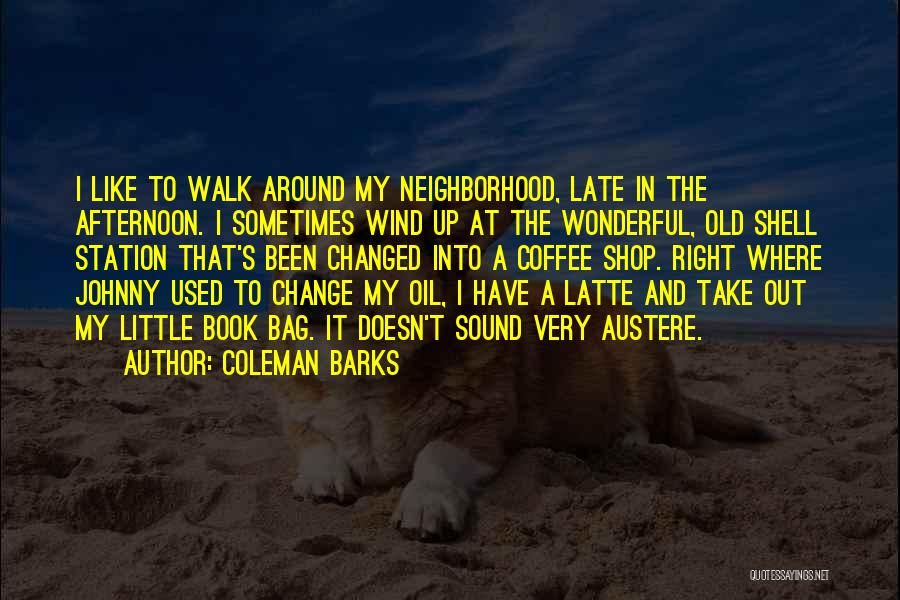 Coleman Barks Quotes 389747