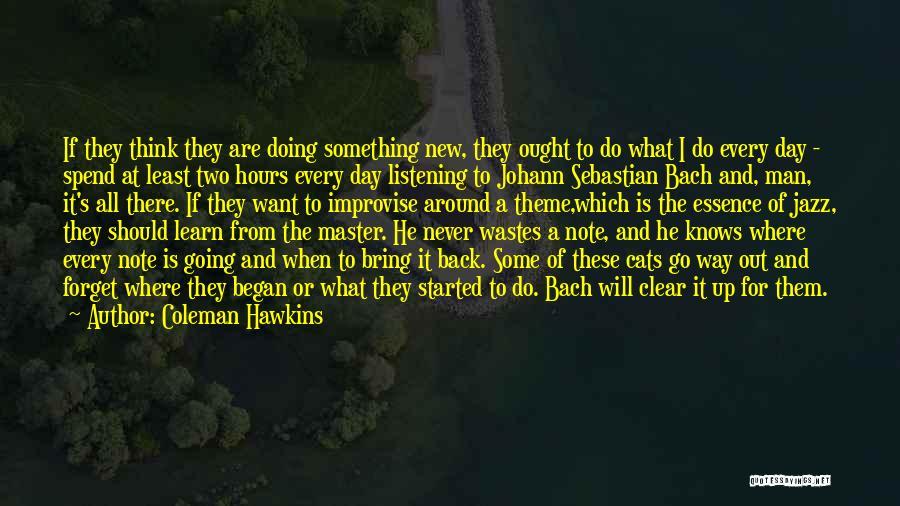 Coleman Hawkins Quotes 1031652
