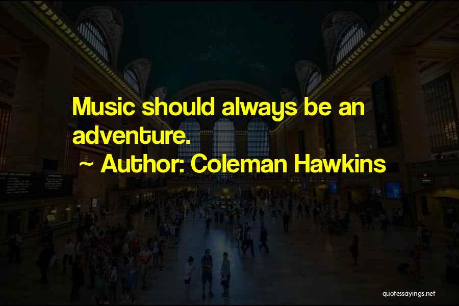 Coleman Hawkins Quotes 187396