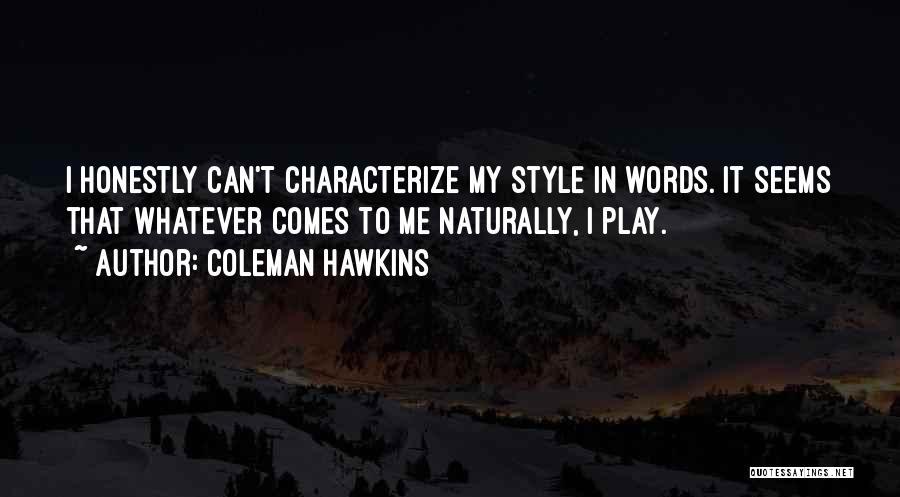 Coleman Hawkins Quotes 1924763