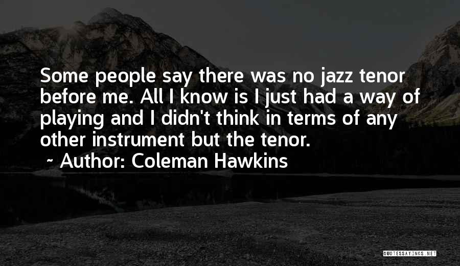 Coleman Hawkins Quotes 2133293