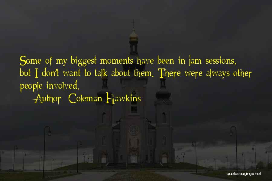 Coleman Hawkins Quotes 887946