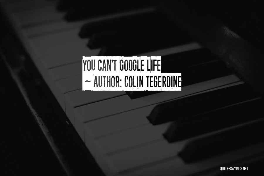 Colin Tegerdine Quotes 1202280