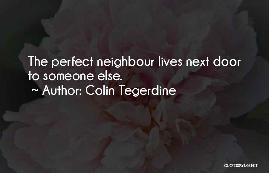 Colin Tegerdine Quotes 1352324