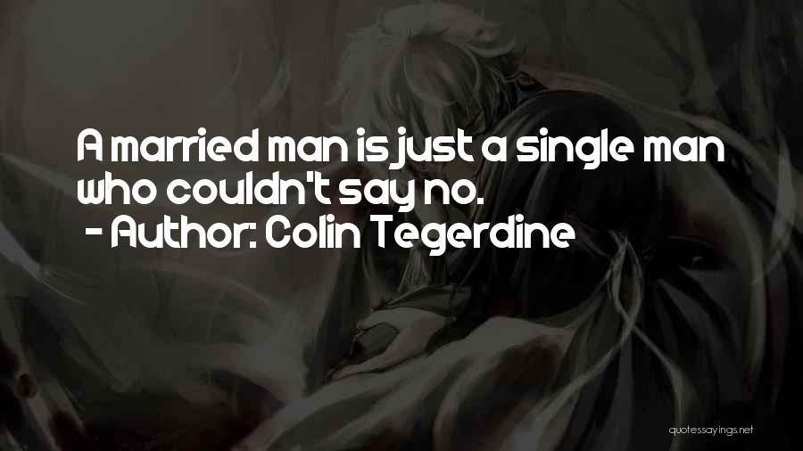 Colin Tegerdine Quotes 1524228