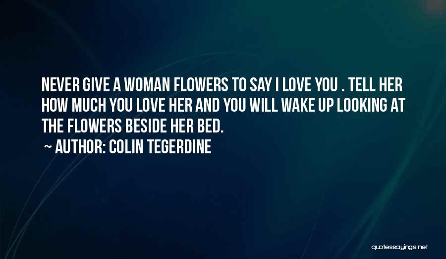 Colin Tegerdine Quotes 294392