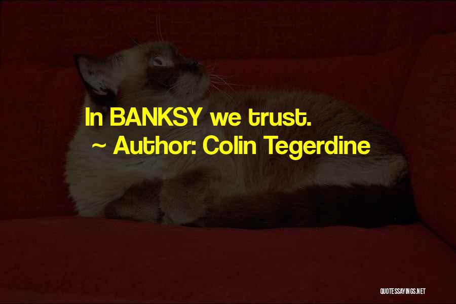 Colin Tegerdine Quotes 317463
