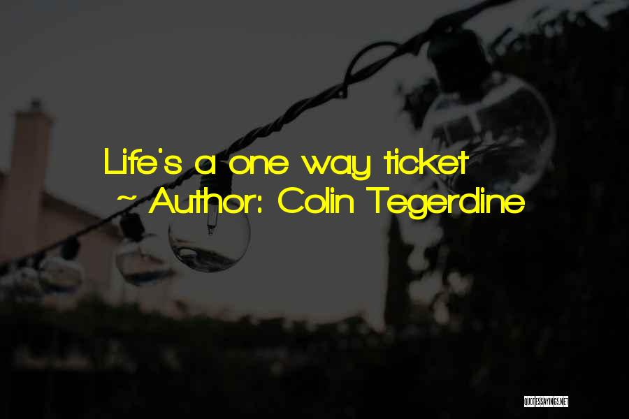 Colin Tegerdine Quotes 682047