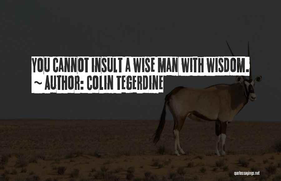 Colin Tegerdine Quotes 908264