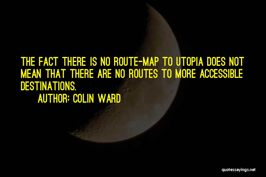 Colin Ward Quotes 1592947