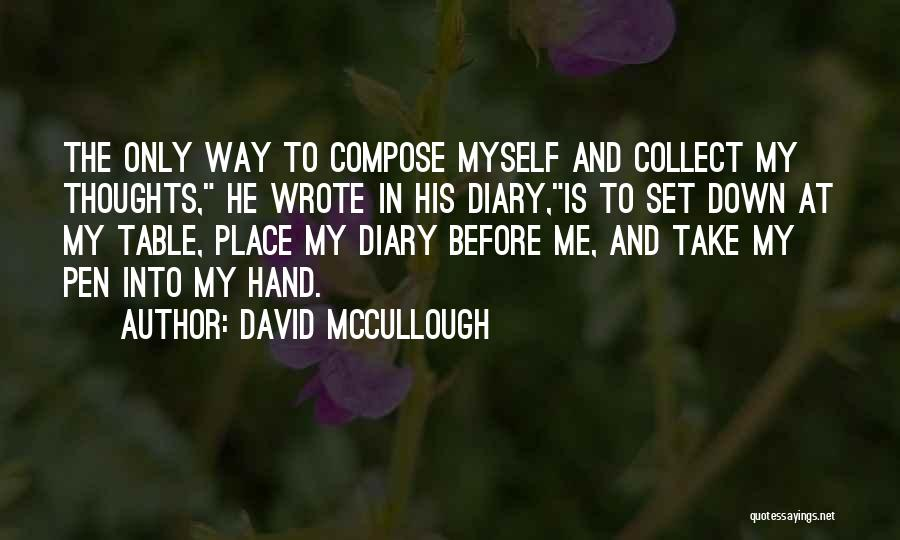 Collect Your Thoughts Quotes By David McCullough