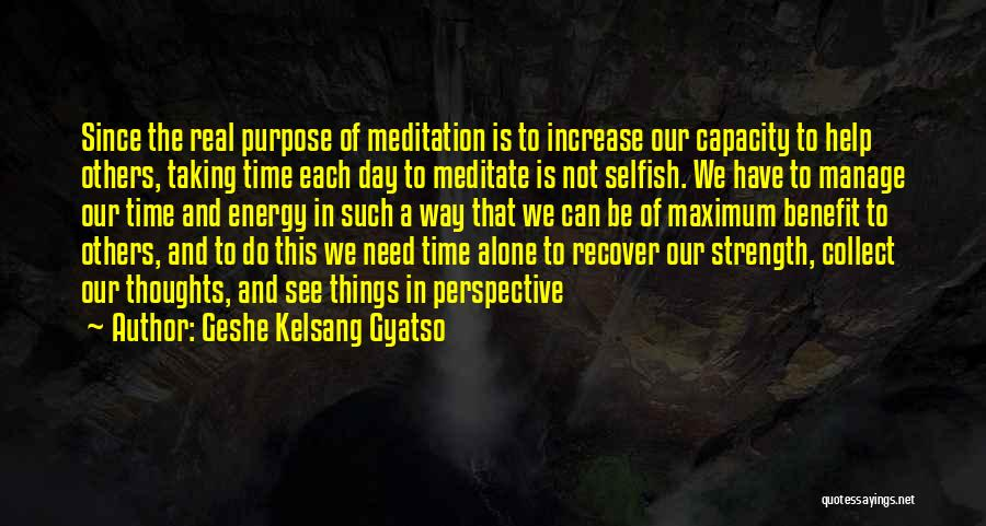 Collect Your Thoughts Quotes By Geshe Kelsang Gyatso