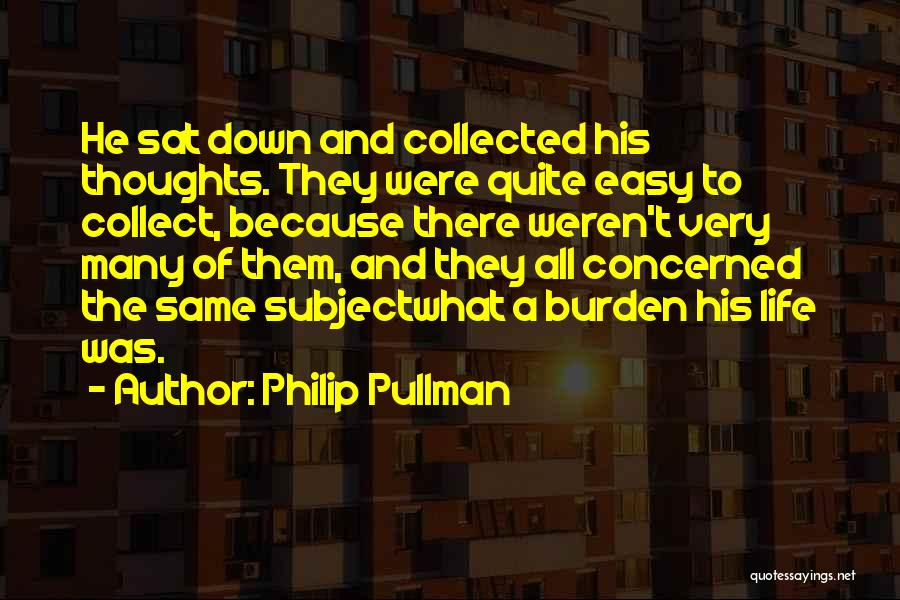 Collect Your Thoughts Quotes By Philip Pullman