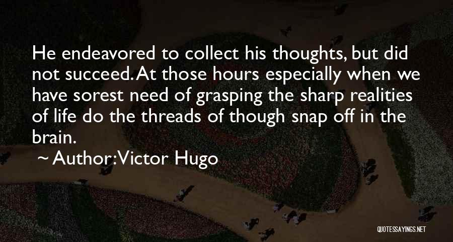 Collect Your Thoughts Quotes By Victor Hugo