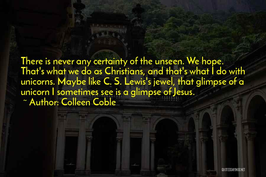 Colleen Coble Quotes 1304376