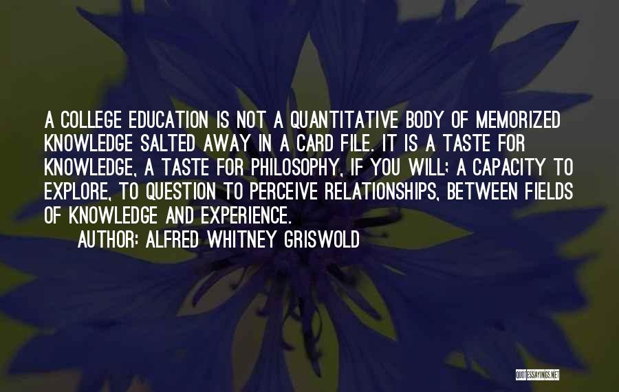 College And Relationships Quotes By Alfred Whitney Griswold