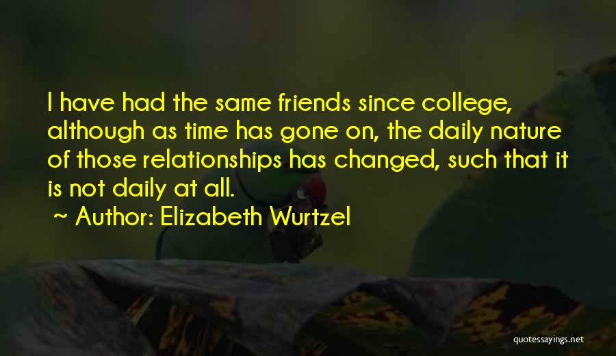 College And Relationships Quotes By Elizabeth Wurtzel