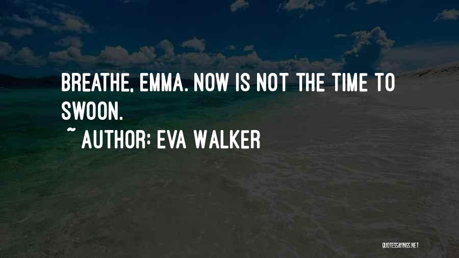 College And Relationships Quotes By Eva Walker
