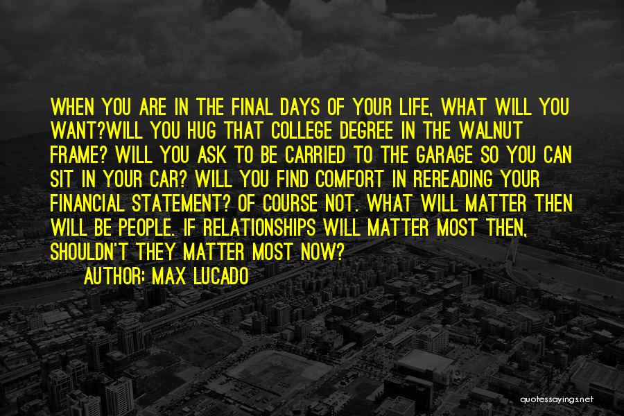 College And Relationships Quotes By Max Lucado