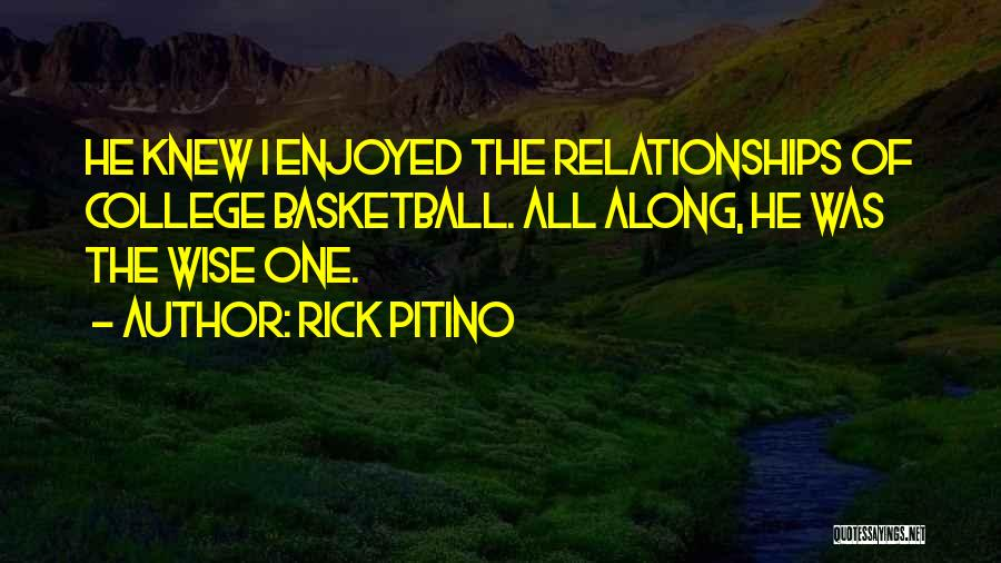 College And Relationships Quotes By Rick Pitino