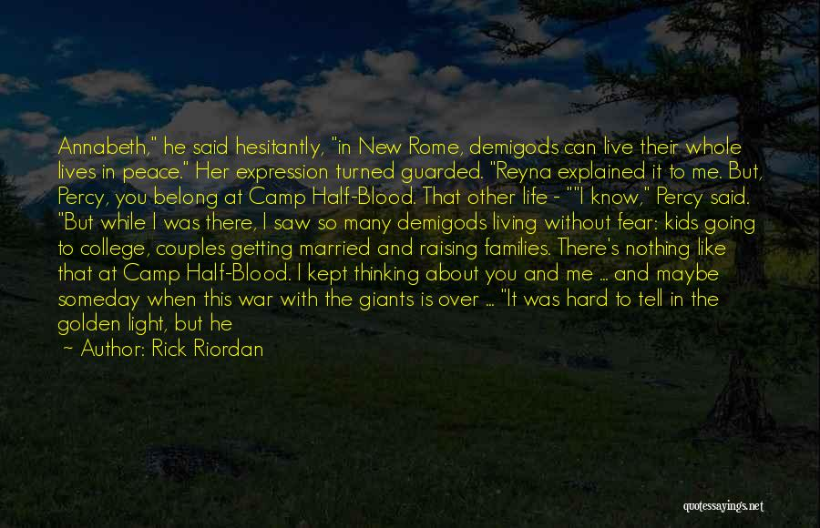 College And Relationships Quotes By Rick Riordan