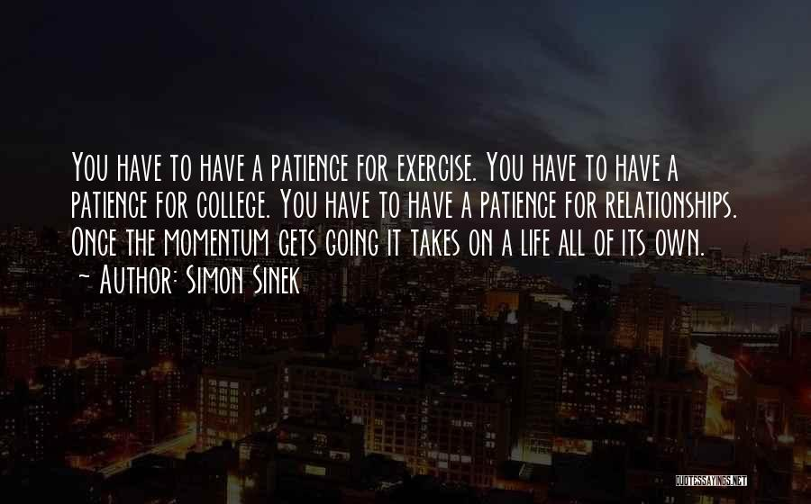 College And Relationships Quotes By Simon Sinek