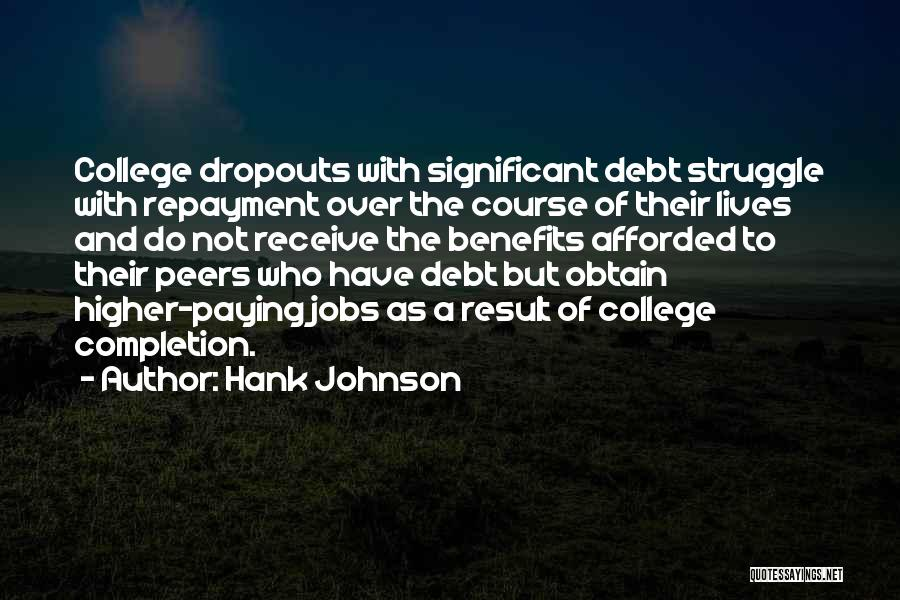 College Completion Quotes By Hank Johnson