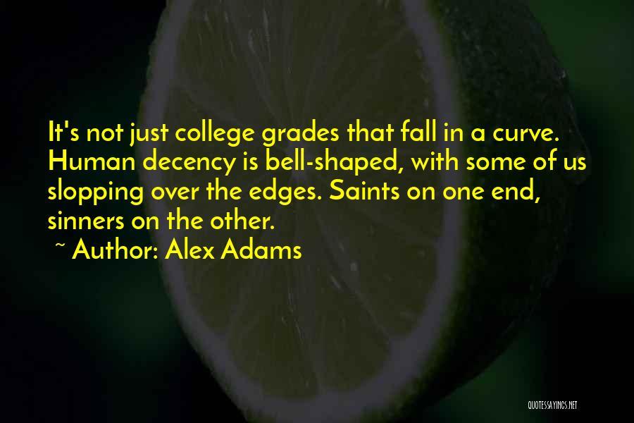 College Grades Quotes By Alex Adams