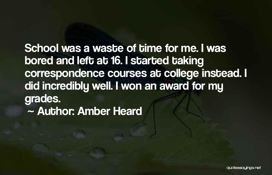 College Grades Quotes By Amber Heard