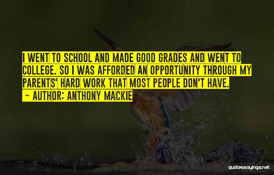 College Grades Quotes By Anthony Mackie