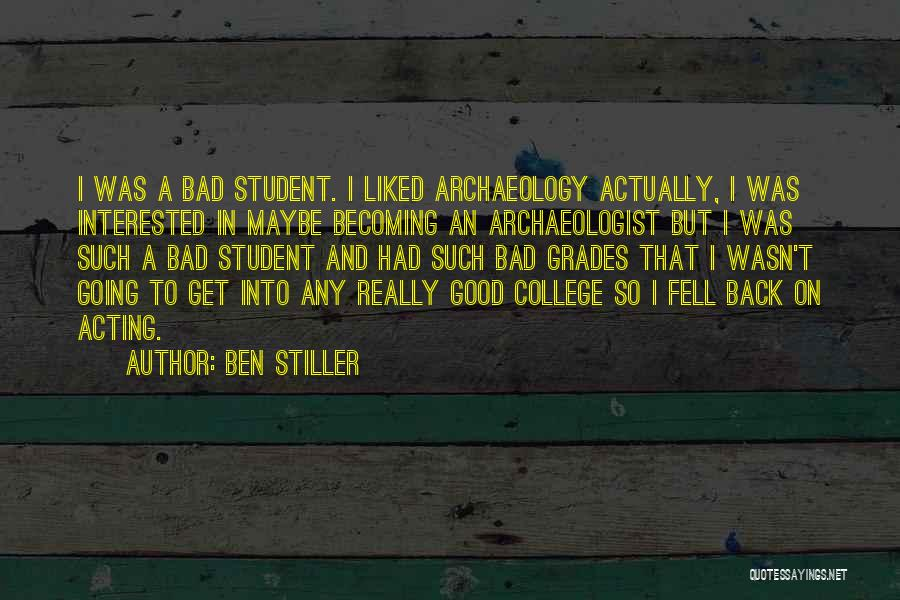 College Grades Quotes By Ben Stiller