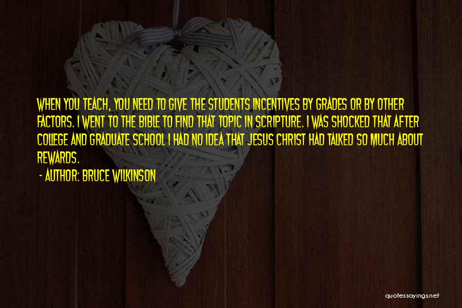 College Grades Quotes By Bruce Wilkinson