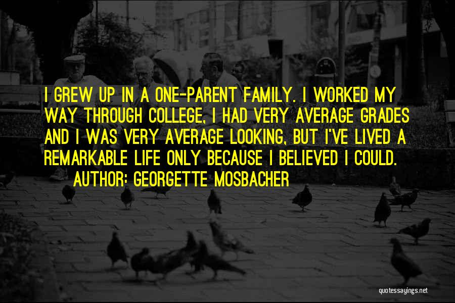 College Grades Quotes By Georgette Mosbacher