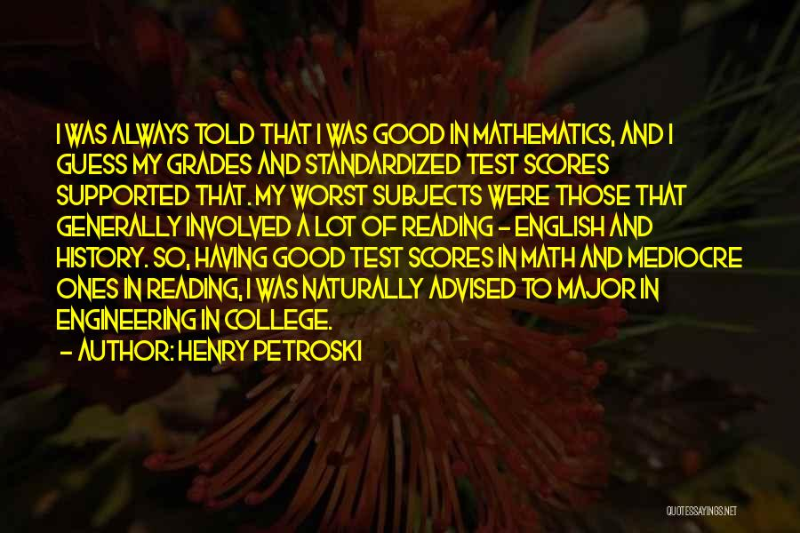 College Grades Quotes By Henry Petroski