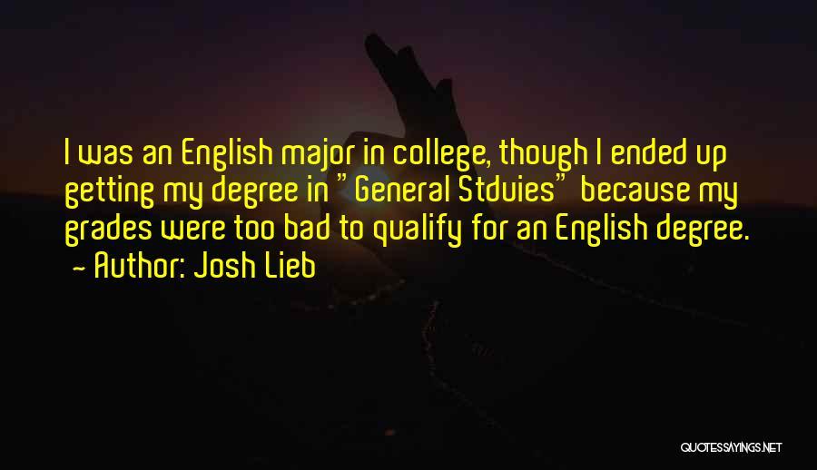 College Grades Quotes By Josh Lieb