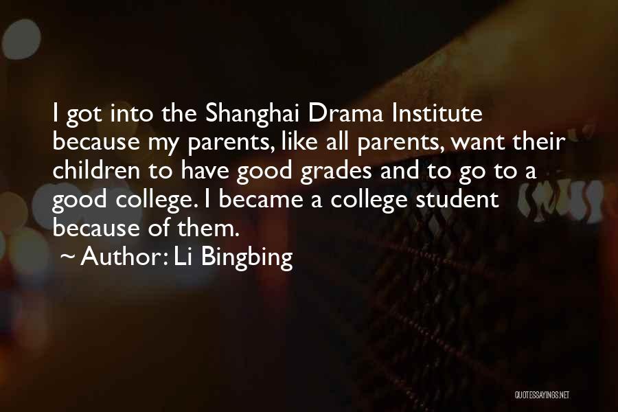 College Grades Quotes By Li Bingbing