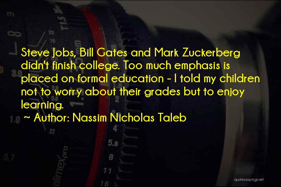 College Grades Quotes By Nassim Nicholas Taleb
