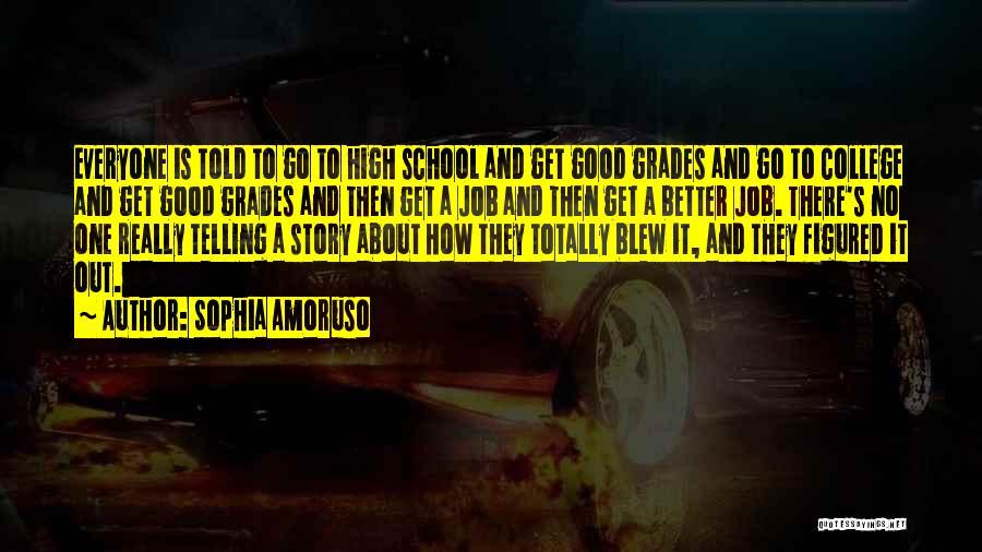 College Grades Quotes By Sophia Amoruso