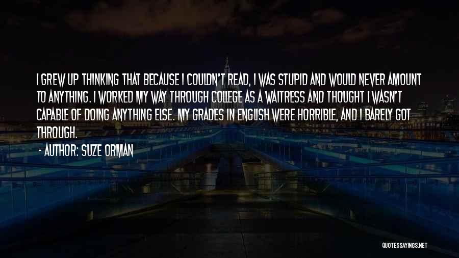 College Grades Quotes By Suze Orman