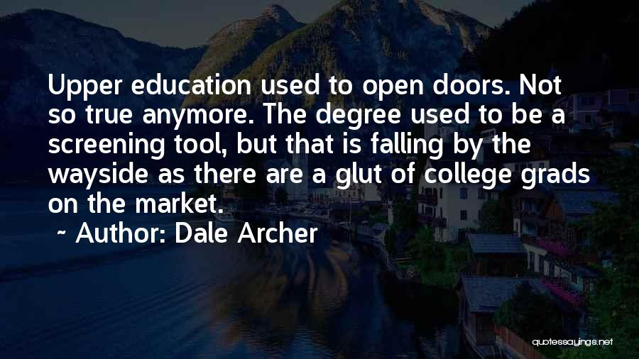 College Grads Quotes By Dale Archer
