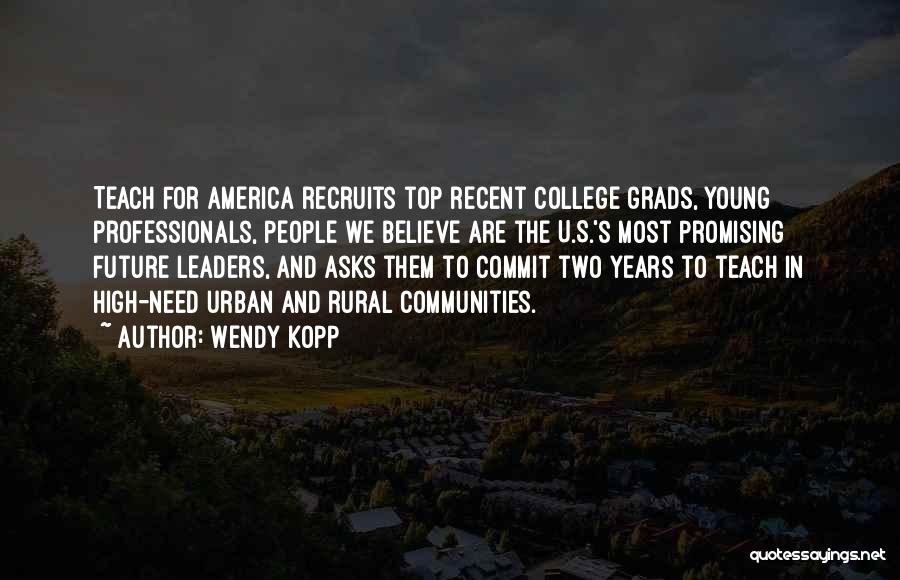 College Grads Quotes By Wendy Kopp