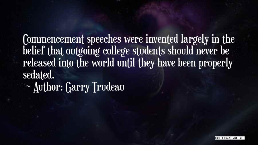College Graduation Speeches Quotes By Garry Trudeau