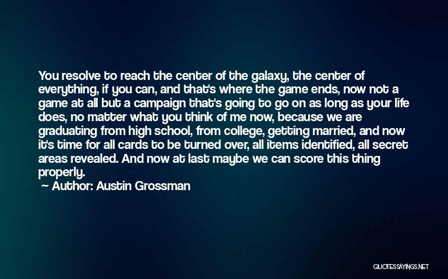 College Life Ends Quotes By Austin Grossman