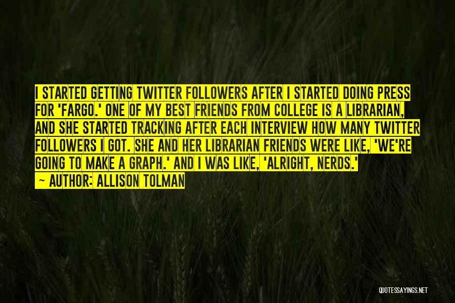 College Quotes By Allison Tolman