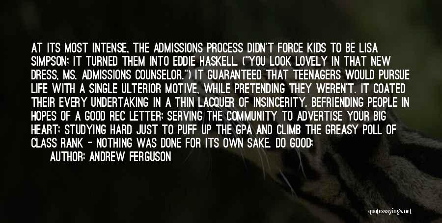 College Quotes By Andrew Ferguson