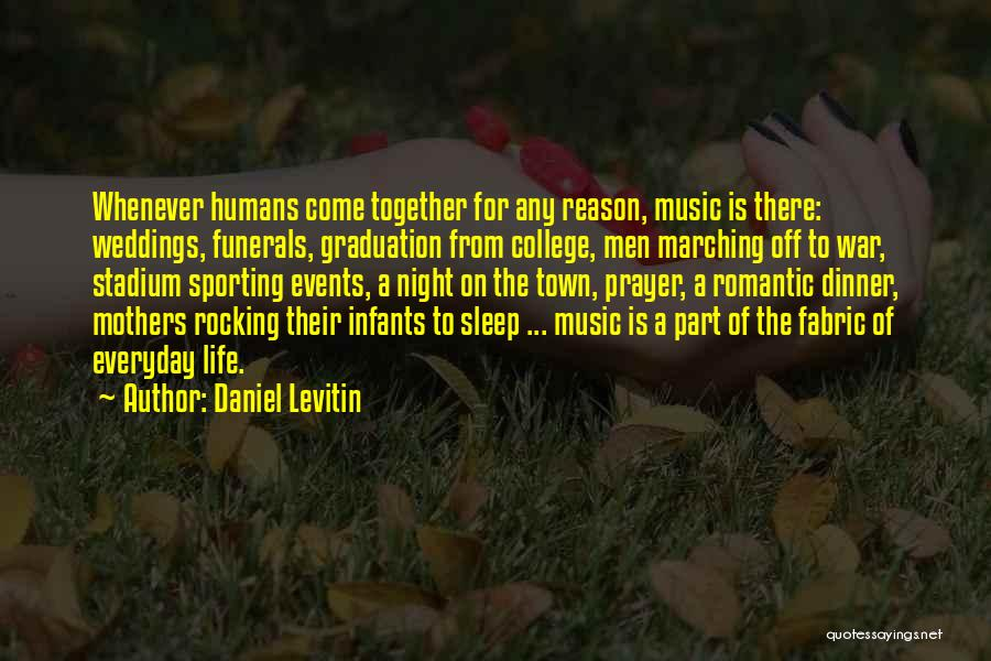 College Quotes By Daniel Levitin